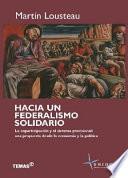 Hacia un federalismo solidario