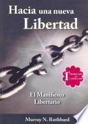 Hacia Una Nueva Libertad