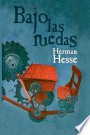 Herman Hesse - Bajo Las Ruedas