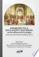Hermenéutica, educación y sociedad: En los albores de la utopía