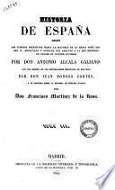 Historia de Espana desde los tiempos primitivos hasta la mayoria de la reina dona Isabel 2. ... por don Antonio Alcala Galiano