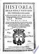 Historia de la vida, y virtudes del ... hermano F. Francisco del Niño Iesus, religioso descalço de la Orden de N. Señora del Carmen ...