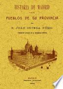 Historia de Madrid y de los pueblos de su provincia
