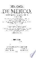 Historia de Méjico desde sus tiempos mas remotos hasta nuestros dias
