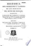 Historia del rebelion y castigo de los Moriscos del reyno de Granada... Hecha por Luys del Marmol Carvajal