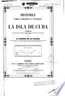 Historia física, política y natural de la isla de Cuba