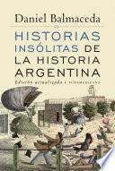 Historias insólitas de la historia argentina (Edición Actualizada)