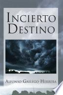 Incierto Destino