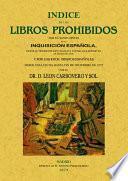 Indice de los libros prohibidos por el Santo oficio de la Inquisicion española