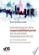 Individualización de la responsabilidad penal por la actividad empresarial en EE.UU. ¿Un modelo para el Derecho penal español?