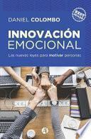 Innovación Emocional: Las Nuevas Leyes Para Motivar Personas