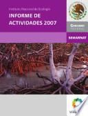 Instituto Nacional de Ecología. Informe de actividades 2007