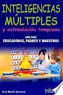 Inteligencias multiples y estimulacion temprana/ Early Learning and Multiple Intelligences