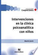 Intervenciones en la clínica psicoanalítica con niños