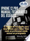 IPhone 12 Pro: Manual Fotográfico Del Usuario