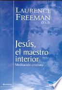 Jesus el maestro interior / Jesus the Teacher Within