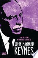 John Maynard Keynes - textos esenciales