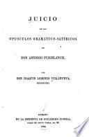Juicio de los Ops͠culos gramt̀ico-satr̕icos de Don Antonio Puigblanch