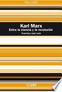 Karl Marx. Entre la ciencia y la revolución