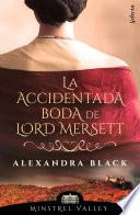 La accidentada boda de lord Mersett (Minstrel Valley 8)