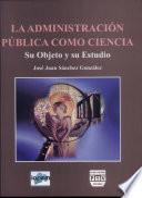 La administración pública como ciencia
