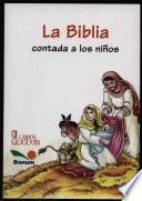 La Biblia Contada a Los Ninos / The Bible Narrated for Children