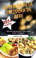 La Biblia de la freidora de aire(Power XL Air Fryer Cookbook SPANISH VERSION9: Recetas deliciosas para freír, asar y hornear