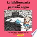 La Bibliotecaria Del Pantano Negro