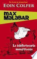 La bibliotecaria monstruosa (Serie Max Malabar 1)