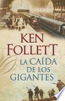 La caída de los gigantes (The Century 1)