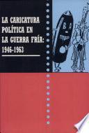 La caricatura política en la guerra fría: 1946-1963