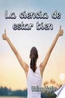 La Ciencia de Estar Bien (Spanish Edition)