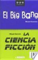La ciencia ficción y El Big Bang