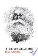 La ciencia presunta de Marx