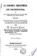 La Ciudadela inquisitorial de Barcelona, o, Las víctimas inmoladas en las aras del atroz despotismo del Conde de España