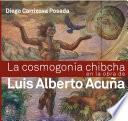 La cosmogonía chibcha en la obra de Luis Alberto Acuña