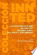 La creatividad en el aula del siglo XXI: literatura, teatro, cine, danza y artes plásticas