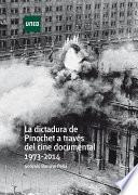 LA DICTADURA DE PINOCHET A TRAVÉS DEL CINE DOCUMENTAL