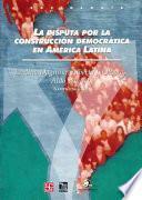 La disputa por la construcción democrática en América Latina