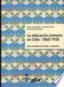 La educación primaria en Chile, 1860-1930
