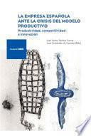 La empresa española ante la crisis del modelo productivo