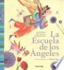 La Escuela de Los Angeles / Angel School (Nidos Para La Lectura) Spanish Edition
