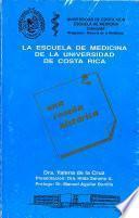 La escuela de Medicina de la Universidad de Costa Rica: una reseña histórica
