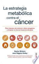La estrategia metabólica contra el cáncer