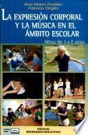 La Expresión corporal y la musica en el ámbito escolar