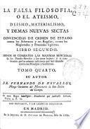 La Falsa filosofia ó el ateismo, deismo, materialismo y demás nuevas sectas ...