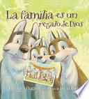 La Familia Es Un Regalo de Dios / God Give Us Family