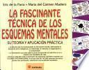 La Fascinante Tecnica De Los Esquemas Mentales / The Fascinating Technique of Mental Diagrams