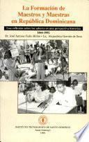 La formación de maestros y maestras en República Dominicana