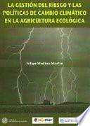 La gestión del riesgo y las politicas de cambio climático en la agricultura ecológica